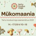 """Seenenäitus """"Mükomaania"""" 14.-17.09.2021"""